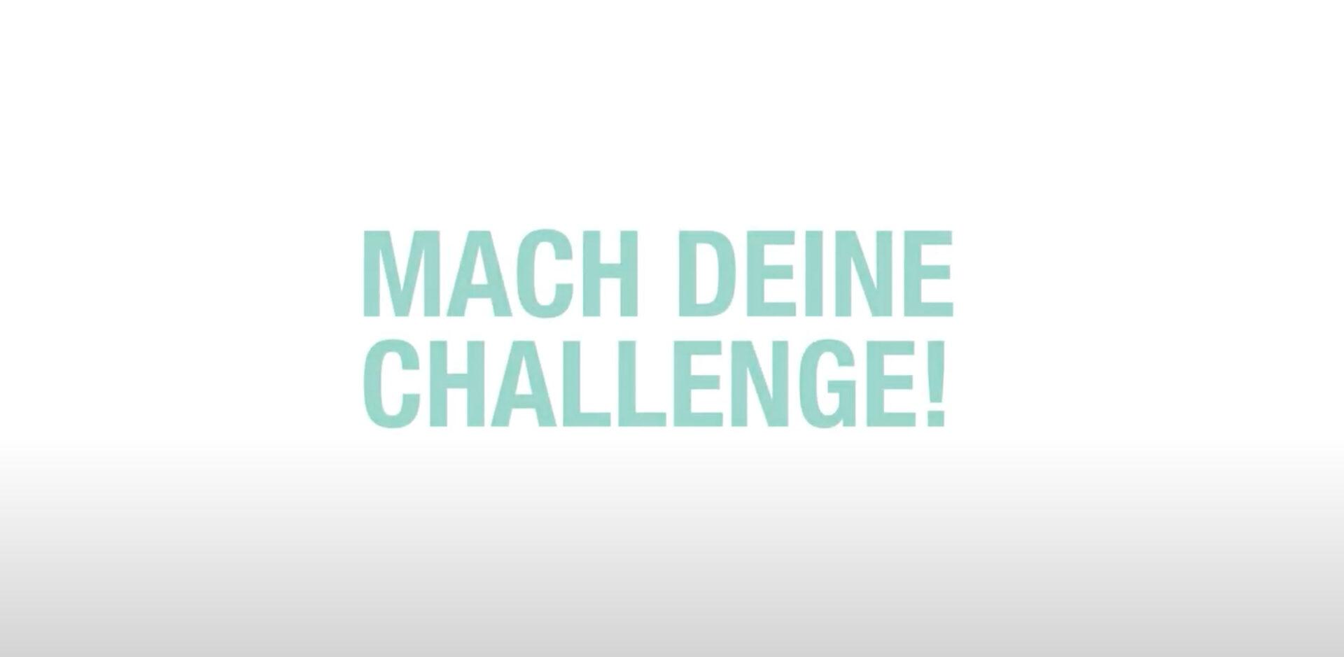 Mach Deine Challenge!
